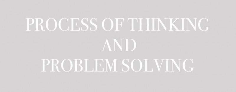 กระบวนการคิดและการแก้ปัญหา  / Process of Thinking and Problem Solving