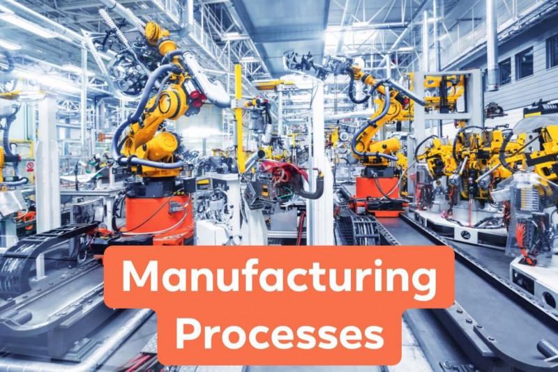 กระบวนการผลิต / Manufacturing Processes
