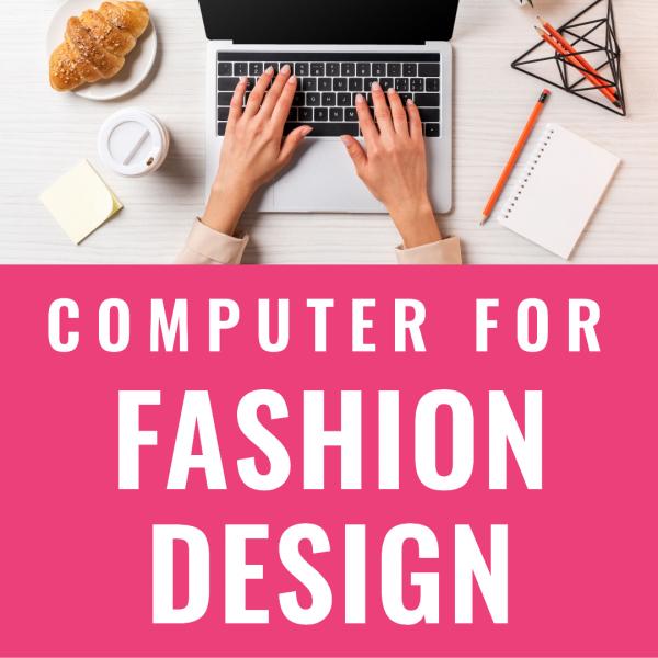 คอมพิวเตอร์เพื่อการออกแบบแฟชั่น / Computer for Fashion Design