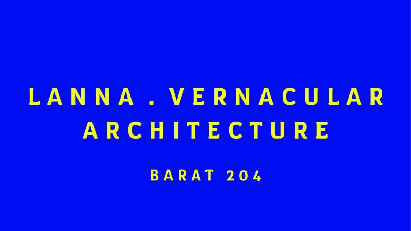 สถาปัตยกรรมพื้นถิ่นล้านนา / Lanna Vernacular Architecture